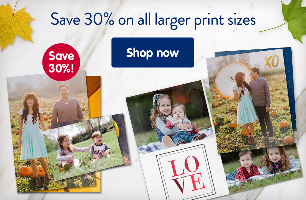 Save 30% on all larger print sizes