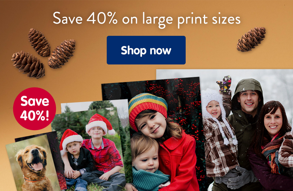 Save 40% on all larger print sizes