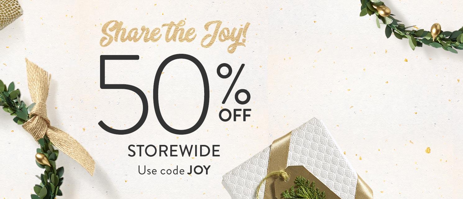 Share the joy : 50% off storewideUse code JOY