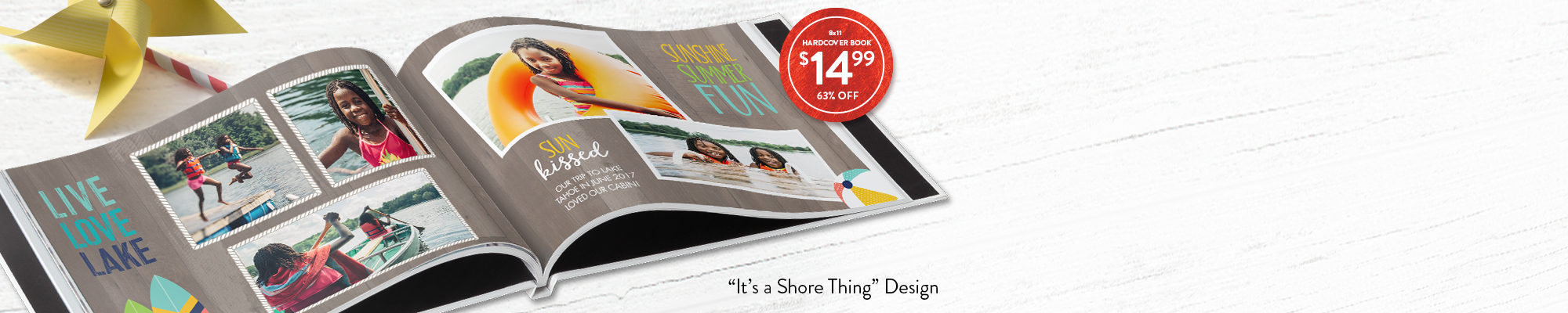 Photo Books Pool days, vacays, summer soirees, hooray! Save 63% on our 8x11 Hardcover Photo Book, regularly $39.99, now $14.99! Use code 1499BKS