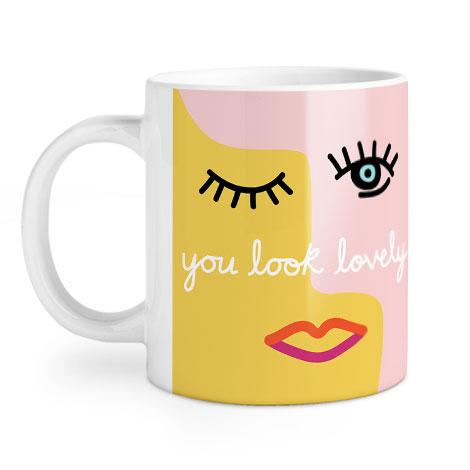 You Look Lovely Mug