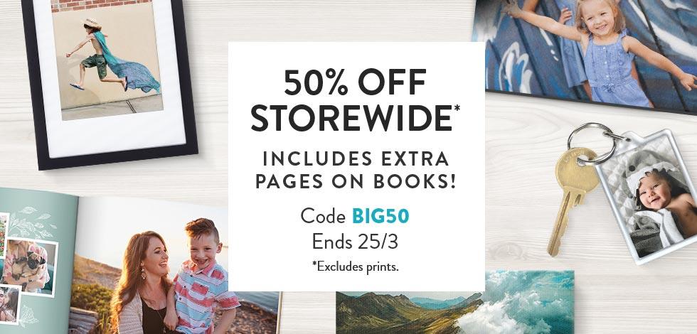50% off Storewide (*ex. prints)