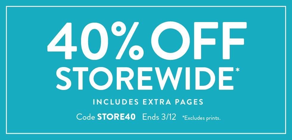 40% off storewide*