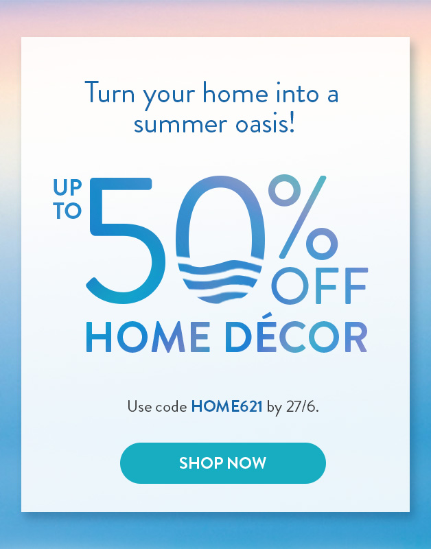 Up to 50% off Home Decor!