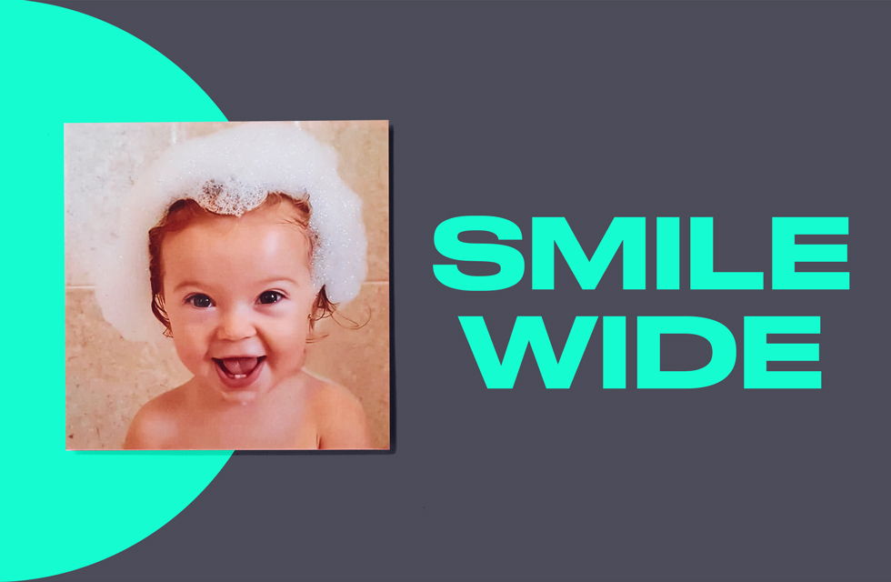 smile wide